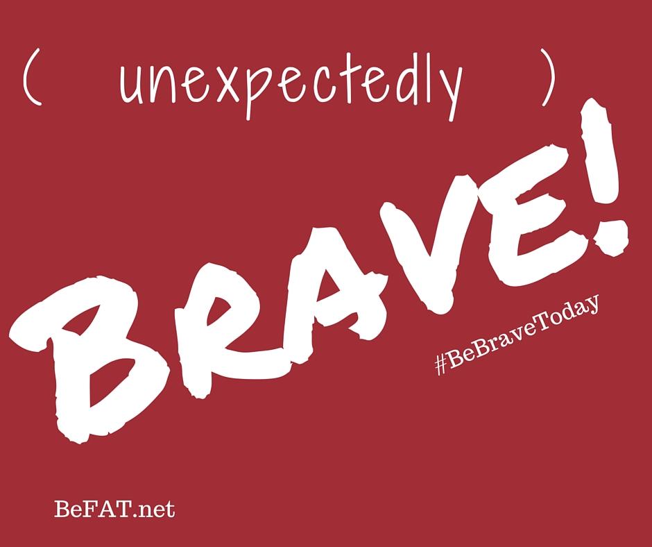 Unexpectedly brave befat.net