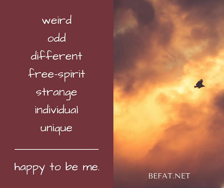 www.befat.net Happy to be me. Positive affirmation quote