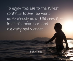 www.befat.net, Be Childlike positive quote and graphic