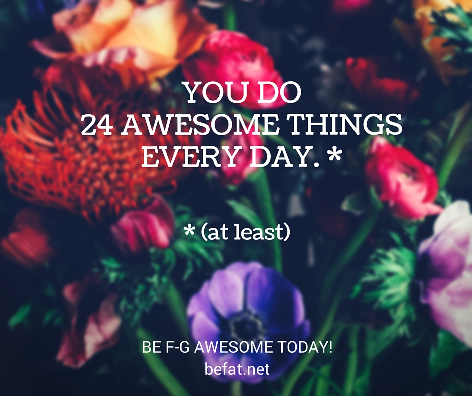 www.befat.net be awesome every day