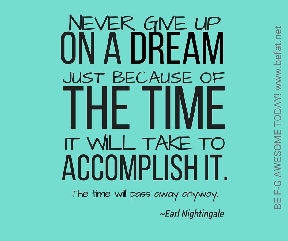 www.befat.net/never-give-up-on-your=dream