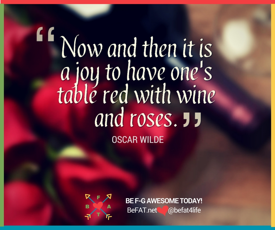 Oscar Wilde quote/Now and then it is a joy/www.befat.net/Stephanie DelTorchio/8.18.2016