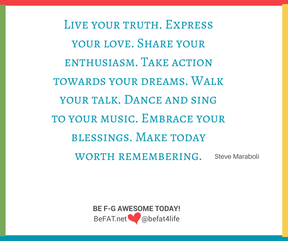 Live Your Truth Today | Be F-ing Awesome Today