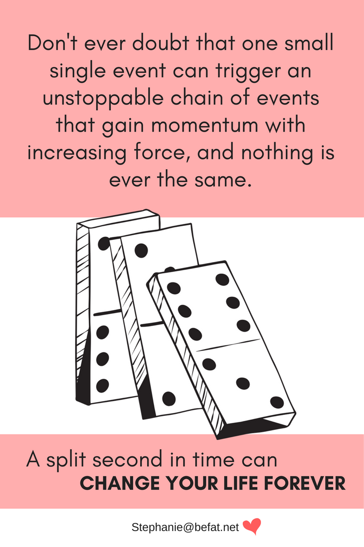 The Domino Effect. Inspirational quote. www.befat.net