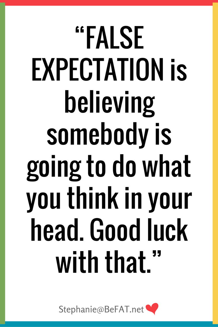 False Expectations Motivational Funny quote.jpg