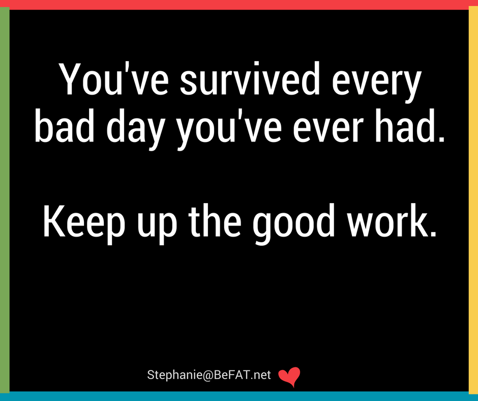 Bad day survival quote.jpg
