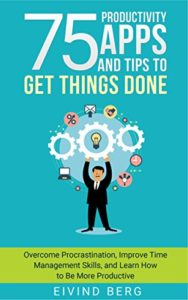 75 Productivity Appa and Tips to get thing done/Kindle Book
